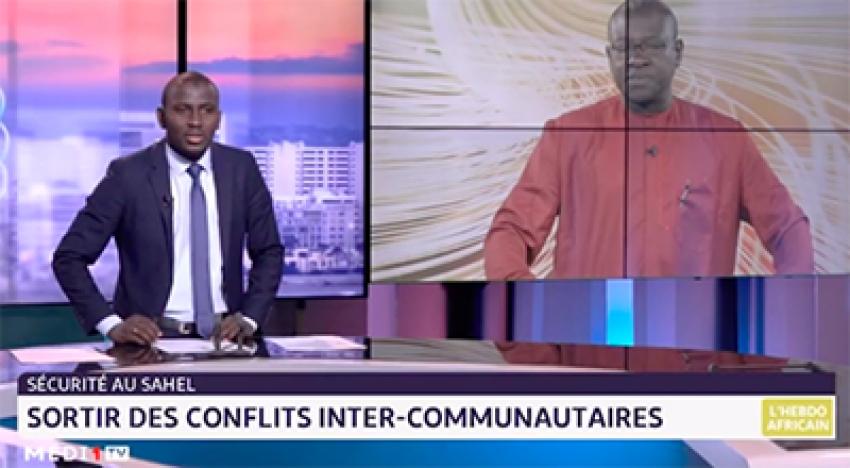 L'hebdo africain: Stabilité au Sahel : Comment sortir des conflits intercommunautaires ? Par Dr Bakary SAMBE