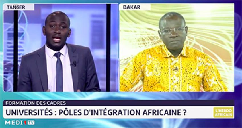 L'Hebdo africain : universités, pôles d'intégration africaine?
