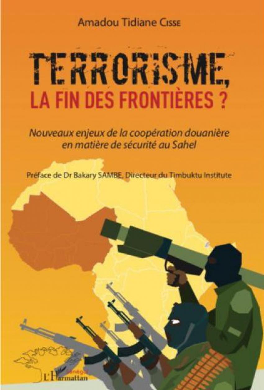 """""""Terrorisme : La fin des frontières ?"""", Un nouvel ouvrage au coeur des complexités du phénomène terroriste au Sahel"""